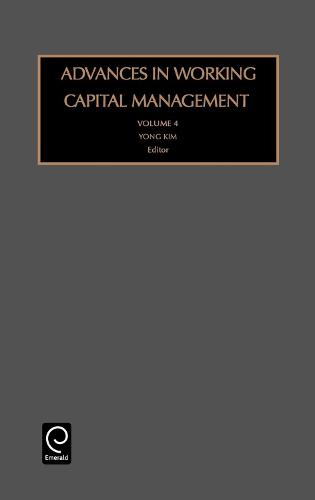 Advances in Working Capital Management - Advances in Working Capital Management 4 (Hardback)