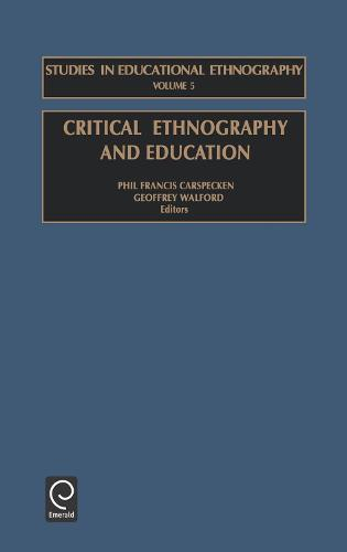Critical Ethnography and Education - Studies in Educational Ethnography 5 (Hardback)