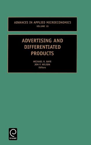 Advertising and Differentiated Products - Advances in Applied Microeconomics 10 (Hardback)