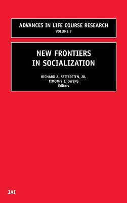 New Frontiers in Socialization: Volume 7 - Advances in Life Course Research (Hardback)