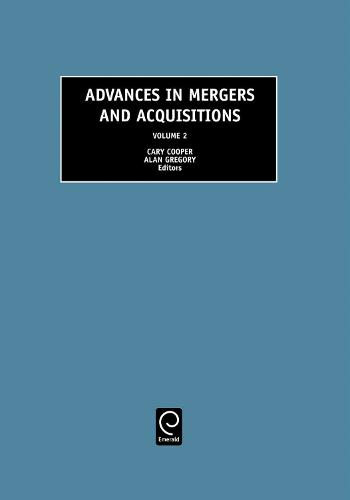 Advances in Mergers and Acquisitions - Advances in Mergers and Acquisitions 2 (Hardback)