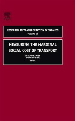 Measuring the Marginal Social Cost of Transport - Research in Transportation Economics 14 (Hardback)