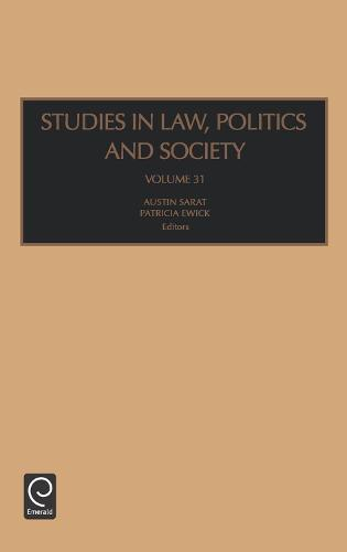 Studies in Law, Politics and Society - Studies in Law, Politics and Society 31 (Hardback)