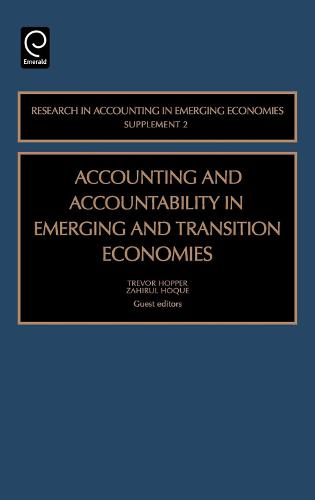 Accounting and Accountability in Emerging and Transition Economies - Research in Accounting in Emerging Economies (Hardback)