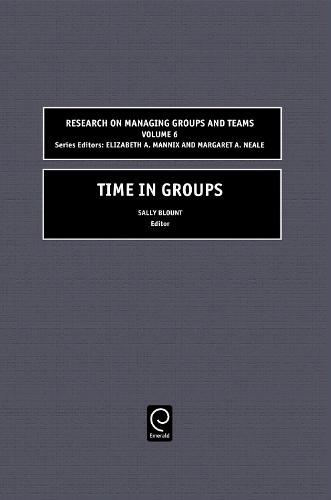 Time in Groups - Research on Managing Groups and Teams 6 (Hardback)