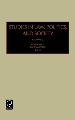 Studies in Law, Politics, and Society - Studies in Law, Politics and Society 32 (Hardback)