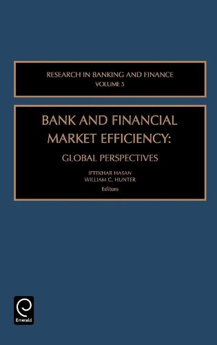 Bank and Financial Market Efficiency: Global Perspectives - Research in Banking and Finance 5 (Hardback)