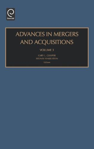 Advances in Mergers and Acquisitions - Advances in Mergers and Acquisitions 3 (Hardback)