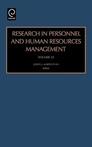 Research in Personnel and Human Resources Management - Research in Personnel and Human Resources Management 23 (Hardback)