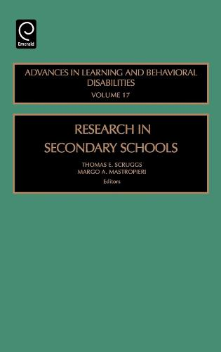 Research in Secondary Schools - Advances in Learning and Behavioral Disabilities 17 (Hardback)