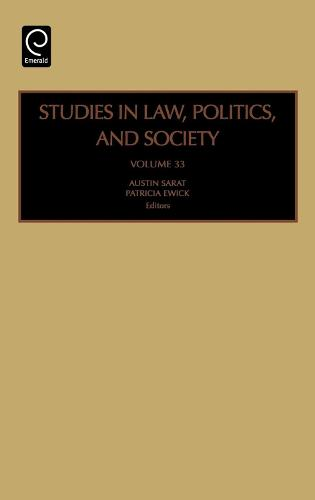 Studies in Law, Politics and Society - Studies in Law, Politics and Society 33 (Hardback)