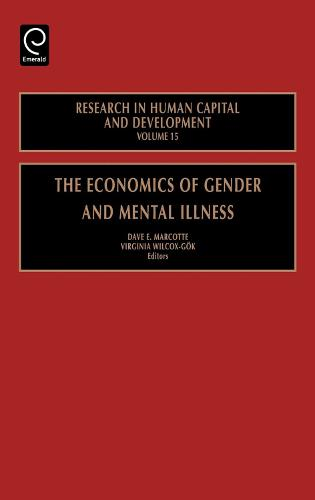 The Economics of Gender and Mental Illness - Research in Human Capital and Development 15 (Hardback)