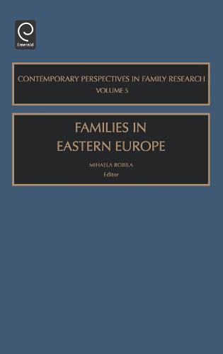 Families in Eastern Europe - Contemporary Perspectives in Family Research 5 (Hardback)