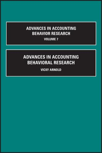 Advances in Accounting Behavioral Research - Advances in Accounting Behavioral Research 7 (Hardback)