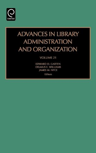 Advances in Library Administration and Organization - Advances in Library Administration and Organization 21 (Hardback)