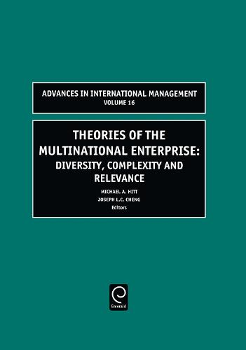 Theories of the Multinational Enterprise: Diversity, Complexity and Relevance - Advances in International Management 16 (Hardback)