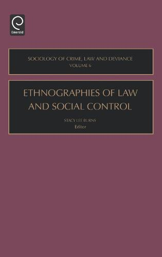 Ethnographies of Law and Social Control - Sociology of Crime, Law and Deviance 6 (Hardback)