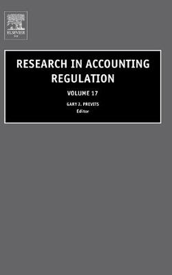 Research in Accounting Regulation: Volume 17 - Research in Accounting Regulation (Hardback)