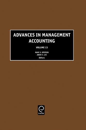 Advances in Management Accounting - Advances in Management Accounting 13 (Hardback)