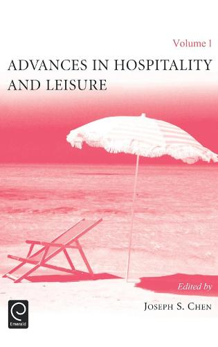 Advances in Hospitality and Leisure - Advances in Hospitality and Leisure 1 (Hardback)