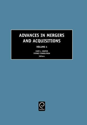 Advances in Mergers and Acquisitions - Advances in Mergers and Acquisitions 4 (Hardback)