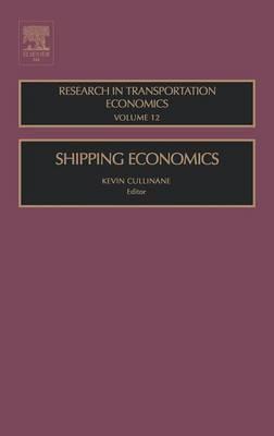Shipping Economics: Volume 12 - Research in Transportation Economics (Hardback)