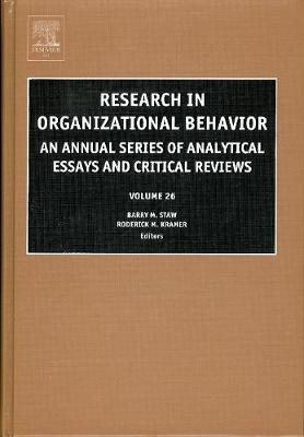 Research in Organizational Behavior: Volume 26: An Annual Series of Analytical Essays and Critical Reviews - Research in Organizational Behavior (Hardback)