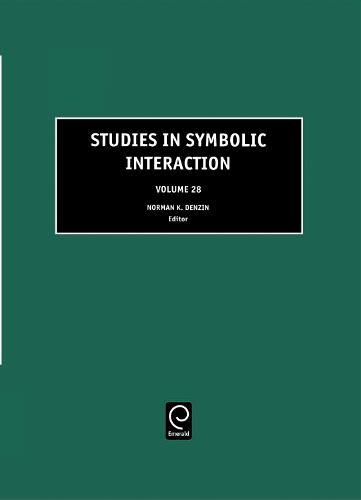Studies in Symbolic Interaction - Studies in Symbolic Interaction 21 (Hardback)