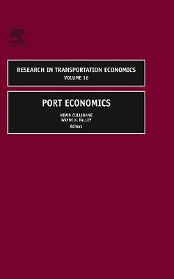 Port Economics: Volume 16 - Research in Transportation Economics (Hardback)