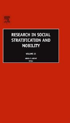Research in Social Stratification and Mobility: Volume 23 - Research in Social Stratification and Mobility (Hardback)