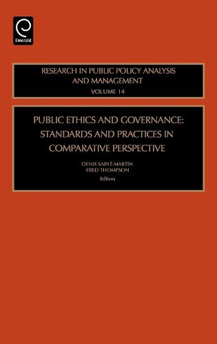 Public Ethics and Governance: Standards and Practices in Comparative Perspective - Research in Public Policy Analysis and Management 14 (Hardback)