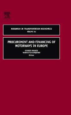 Procurement and Financing of Motorways in Europe: Volume 15 - Research in Transportation Economics (Hardback)