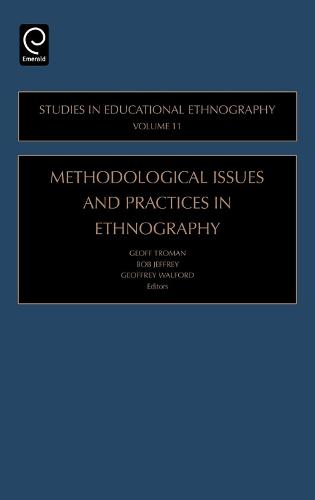 Methodological Issues and Practices in Ethnography - Studies in Educational Ethnography 11 (Hardback)