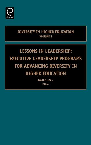 Lessons in Leadership: Executive Leadership Programs for Advancing Diversity in Higher Education - Diversity in Higher Education 5 (Hardback)