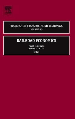 Railroad Economics: Volume 20 - Research in Transportation Economics (Hardback)