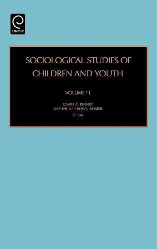 Sociological Studies of Children and Youth - Sociological Studies of Children and Youth 11 (Hardback)