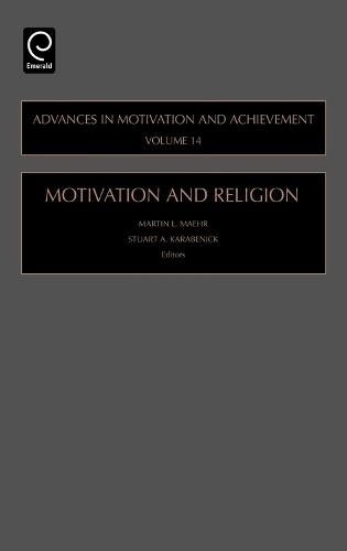 Motivation and Religion - Advances in Motivation and Achievement 14 (Hardback)