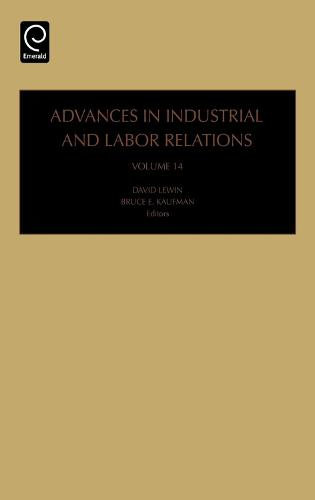 Advances in Industrial and Labor Relations - Advances in Industrial and Labor Relations 12 (Hardback)