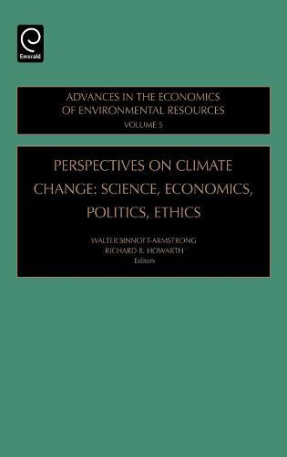 Perspectives on Climate Change: Science, Economics, Politics, Ethics - Advances in the Economics of Environmental Resources 5 (Hardback)