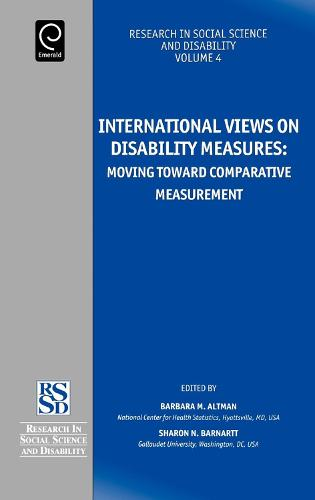 International Views on Disability Measures: Moving Toward Comparative Measurement - Research in Social Science and Disability 4 (Hardback)
