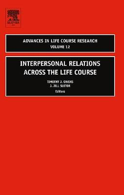Interpersonal Relations Across the Life Course: Volume 12 - Advances in Life Course Research (Hardback)