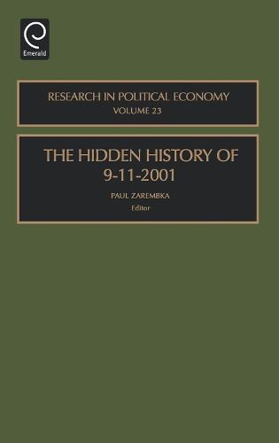 The Hidden History of 9-11-2001 - Research in Political Economy 23 (Hardback)