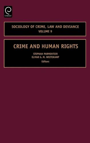 Crime and Human Rights - Sociology of Crime, Law and Deviance 9 (Hardback)