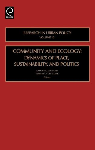 Community and Ecology: Dynamics of Place, Sustainability and Politics - Research in Urban Policy 10 (Hardback)