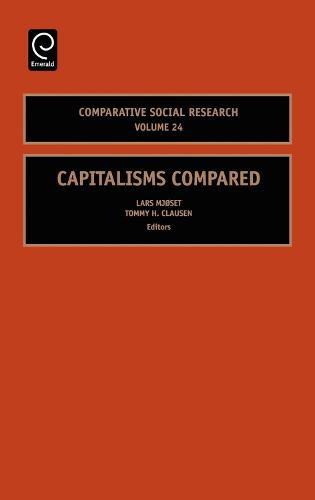 Capitalisms Compared - Comparative Social Research 24 (Hardback)