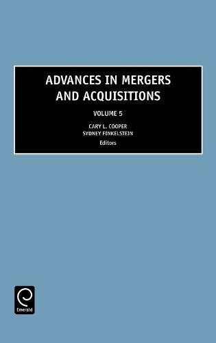 Advances in Mergers and Acquisitions - Advances in Mergers and Acquisitions 5 (Hardback)