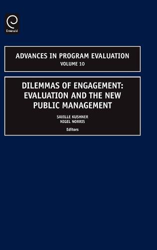 Dilemmas of Engagement: Evaluation and the New Public Management - Advances in Program Evaluation 10 (Hardback)