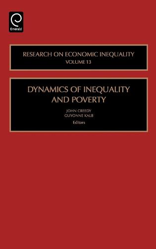 Dynamics of Inequality and Poverty - Research on Economic Inequality 13 (Hardback)