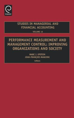 Performance Measurement and Management Control: Improving Organizations and Society - Studies in Managerial and Financial Accounting 16 (Hardback)