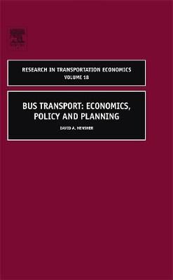 Bus Transport: Volume 18: Economics, Policy and Planning - Research in Transportation Economics (Hardback)